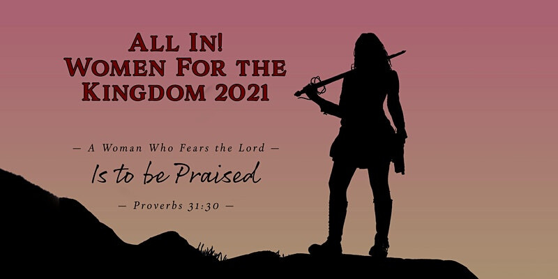 Ladies' Conference | All In! Women for the Kingdom 2021