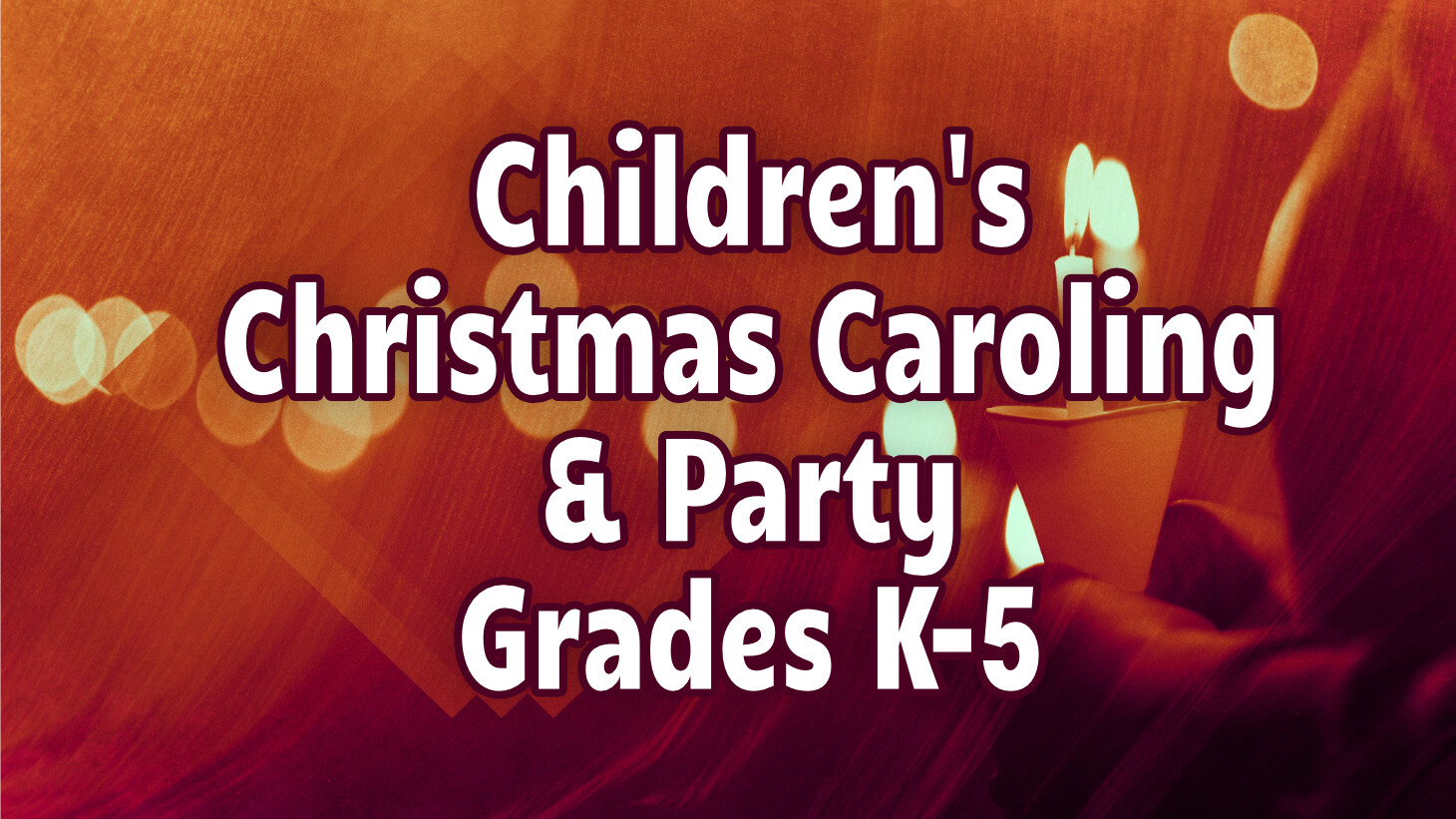 Children's Christmas Caroling and Party | Grades K-5